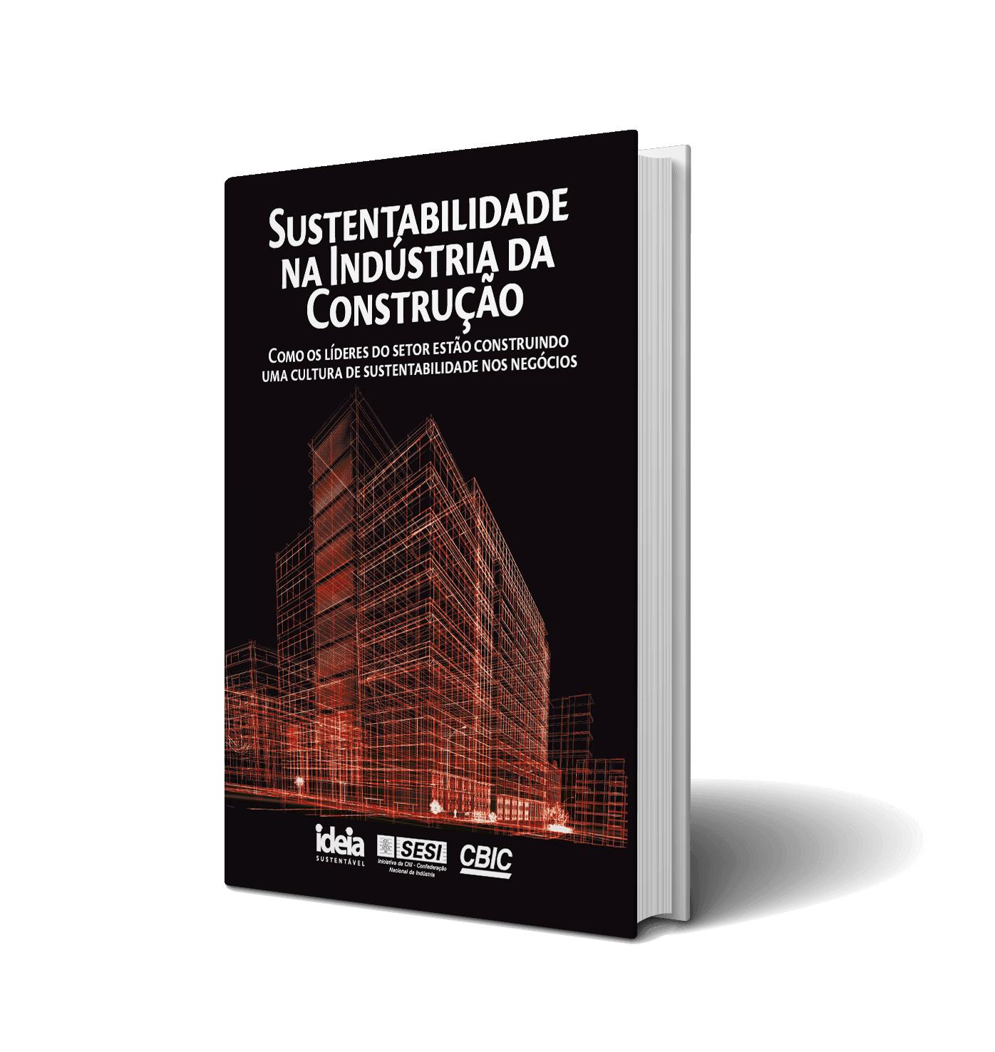 Sustentabilidade na Indústria da Construção - Como os Líderes do Setor Estão Construindo Uma Cultura de Sustentabilidade nos Negócios