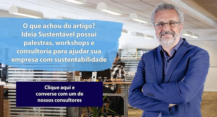 O que achou do artigo? Ideia Sustentável possui palestras, workshop e consultoria para ajudar sua empresa com sustentabilidade